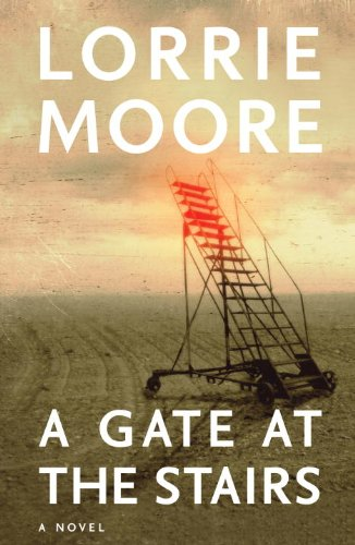 Gate At the Stairs: Moore, Lorrie