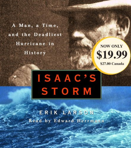9780375409332: Isaac's Storm: A Man, a Time, and the Deadliest Hurricane in History