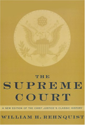The Supreme Court: A new edition of the Chief Justice's classic history [signed]