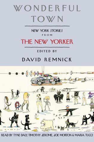 Wonderful Town: New York Stories from The New Yorker (0375409548) by Remnick, David