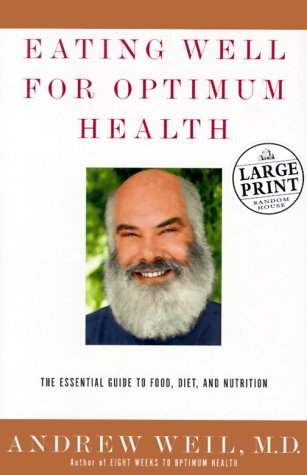 9780375409783: Eating Well for Optimum Health: The Essential Guide to Food, Diet, and Nutrition (Random House Large Print)
