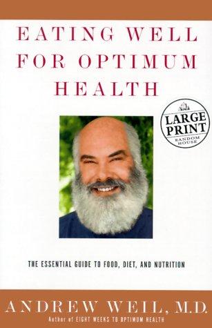 9780375409783: Eating Well for Optimum Health