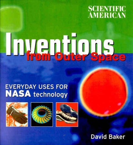 9780375409790: Scientific American: Inventions from Outer Space: Everyday Uses for NASA Technology