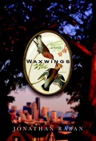 Waxwings (Signed First Edition): Jonathan Raban