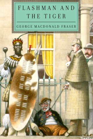 Flashman and the Tiger: Fraser, George MacDonald