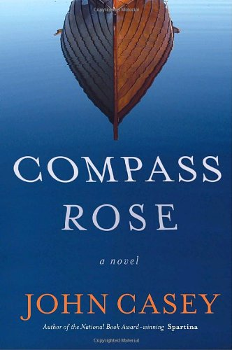 Compass Rose (Signed First Edition): John Casey