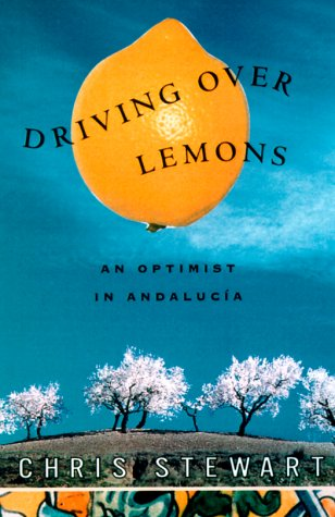 9780375410284: Driving over Lemons: An Optimist in Andalucia