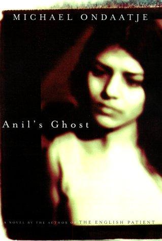 Anil's Ghost: Ondaatje, Michael