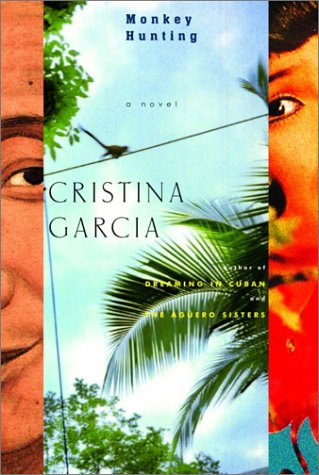 Monkey Hunting (Signed First Edition): Cristina Garcia