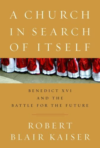 9780375410642: A Church in Search of Itself: Benedict XVI and the Battle for the Future