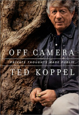 Off Camera: Private Thoughts Made Public: Koppel, Ted