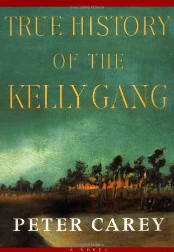 True History of the Kelly Gang ** S I G N E D **: Carey, Peter
