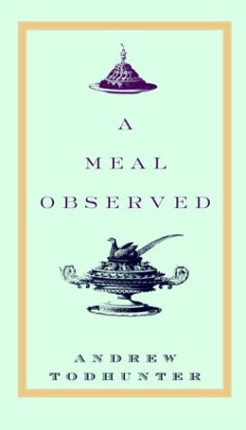 9780375410857: A Meal Observed