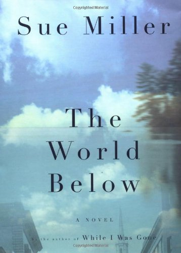 The World Below: MILLER, Sue