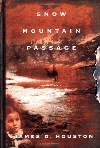 Snow Mountain Passage: Houston, James D.