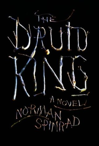 THE DRUID KING: Spinrad, Norman