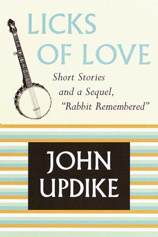 Licks of love : short stories &: Updike, John