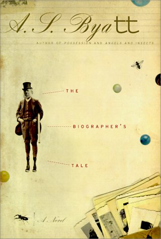 The Biographer's Tale: Byatt, A. S.