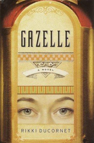 Gazelle (Signed First Edition): Rikki Ducornet