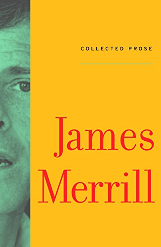 Collected Prose (Mint First Edition): James Merrill