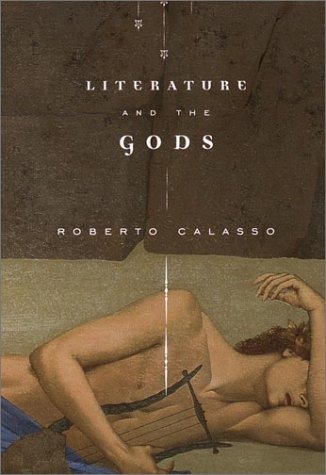 Literature and the Gods: Roberto Calasso