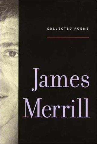 Collected Poems: James Ingram Merrill