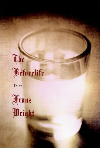 The Beforelife: Poems (Signed First Edition): Franz Wright