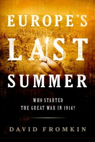 9780375411564: Europe's Last Summer: Who Started the Great War in 1914?