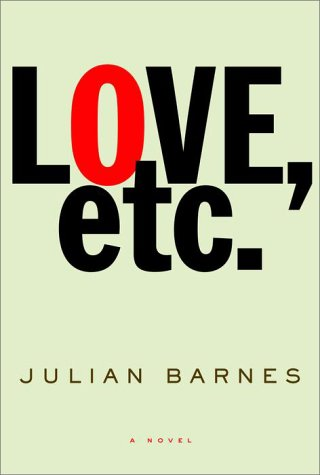 Love, etc. *SIGNED* Advance Reader's Edition: Barnes, Julian