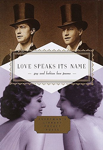 Love Speaks Its Name: Gay and Lesbian Love Poems (Everyman's Library Pocket Poets): J.D. ...