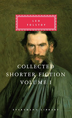 Count Lev Nikolayevich Tolstoy: Collected Shorter Fiction - Volume 1 (Everyman's Library)