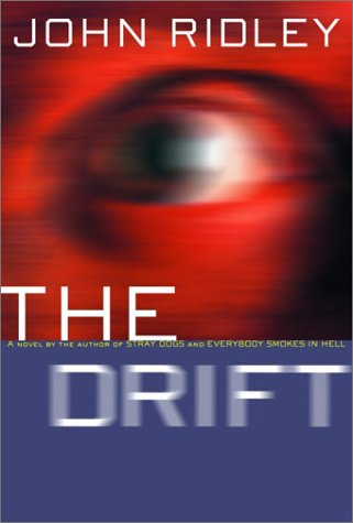 The Drift: Ridley, John