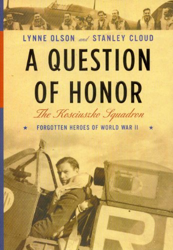 9780375411977: A Question of Honor: The Kosciuszko Squadron: Forgotten Heroes of World War II