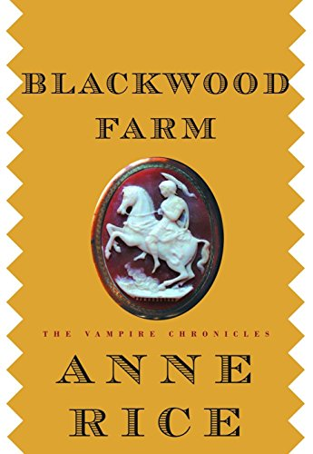 9780375411991: Blackwood Farm (The Vampire Chronicles)