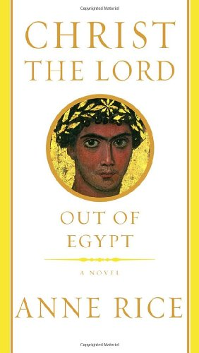 9780375412011: Christ the Lord: Out of Egypt