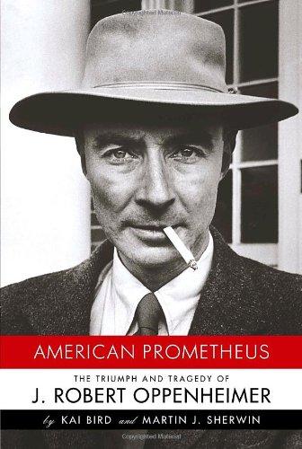 American Prometheus: The Triumph and Tragedy of J. Robert Oppenheimer: Bird, Kai; Sherwin, Martin J...