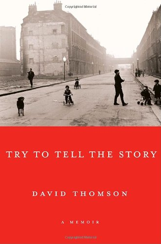 9780375412134: Try to Tell the Story: A Memoir