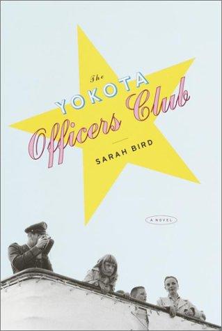 The Yokota Officers Club: Bird, Sarah