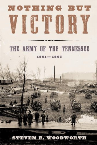 Nothing but Victory: The Army of the: Steven E. Woodworth