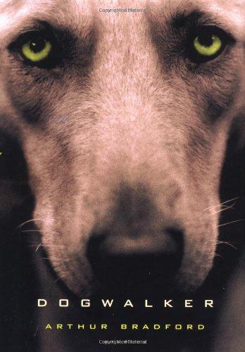 Dogwalker: Stories (Signed): Bradford, Arthur
