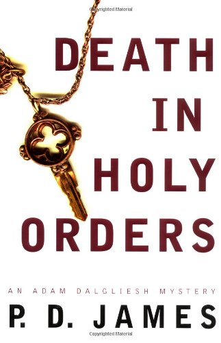 Death in Holy Orders (Adam Dalgliesh Mystery Series #11): James, P. D.