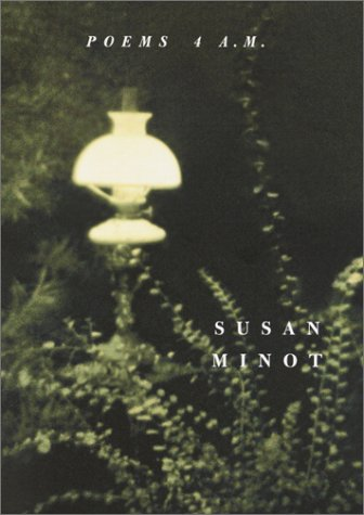 Poems 4 A.M. (Signed First Edition): Susan Minot