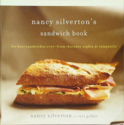 9780375412608: Nancy Silverton's Sandwich Book: The Best Sandwiches Ever--from Thursday Nights at Campanile