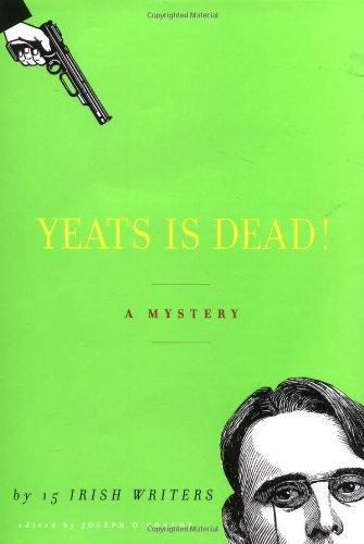 9780375412974: Yeats is Dead!: A Novel by Fifteen Irish Writers