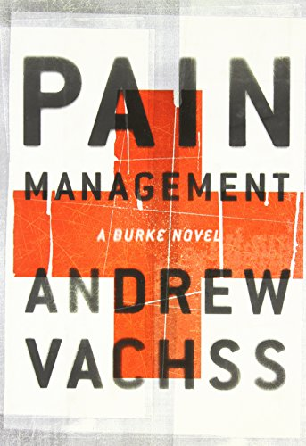 PAIN MANAGEMENT: A Burke Novel (Signed + Photo): Vachss, Andrew