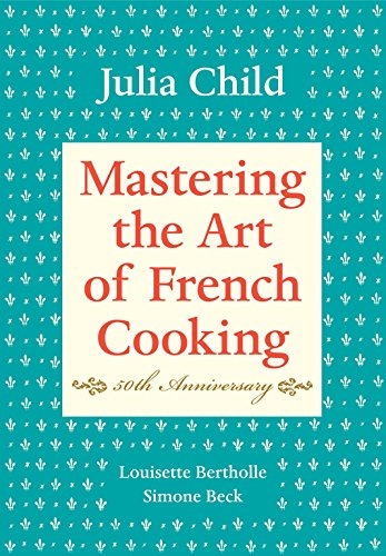 Mastering the Art of French Cooking Volume 1 (One) The 40th Anniversary Edition