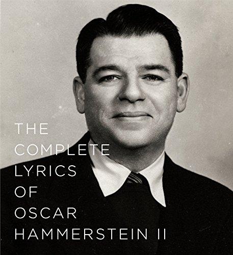 The Complete Lyrics of Oscar Hammerstein II: Oscar Hammerstein II