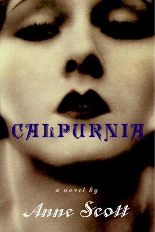 Calpurnia (Signed First Edition): Anne Scott