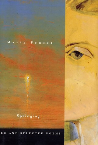 Springing: New and Selected Poems: Ponsot, Marie