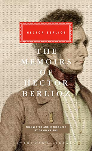 The Memoirs of Hector Berlioz (Everyman's Library (Cloth)) (037541391X) by Hector Berlioz